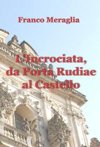 Libro - L'Incrociata, da Porta Rudiae al Castello