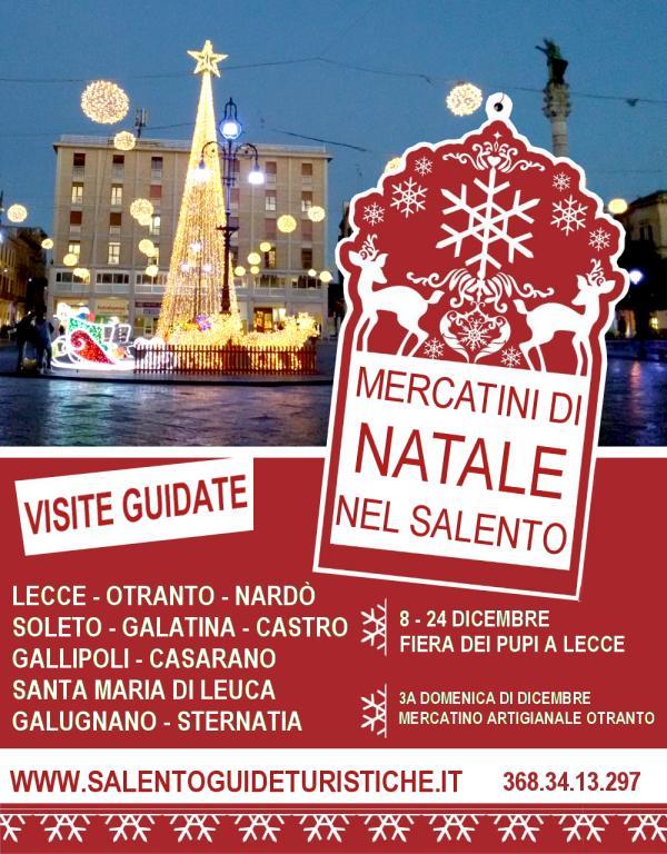 Mercatini Di Natale Lecce.Mercatini Di Natale Nel Salento In Puglia E A Matera